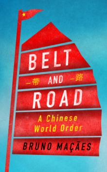 Belt and Road : A Chinese World Order, Hardback Book
