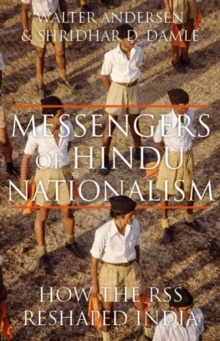 Messengers of Hindu Nationalism : How the RSS Reshaped India, Hardback Book