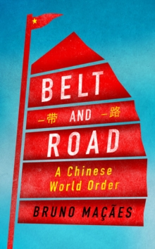 Belt and Road : A Chinese World Order, PDF eBook