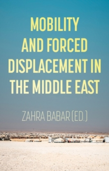 Mobility and Forced Displacement in the Middle East, Paperback / softback Book