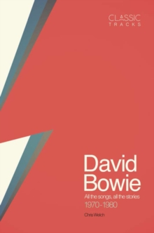 Classic Tracks: David Bowie, 1970 - 1980, Hardback Book