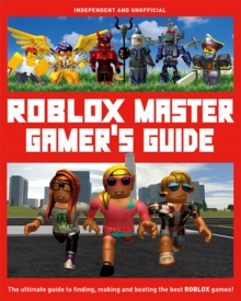 Roblox Master Gamer's Guide, Hardback Book