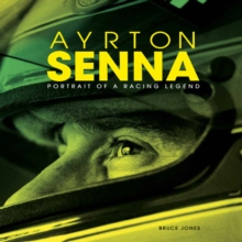 Ayrton Senna: Portrait of a Racing Legend, Hardback Book