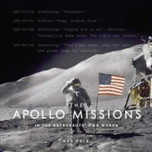 The Apollo Missions: In the Astronauts' Own Words, Hardback Book