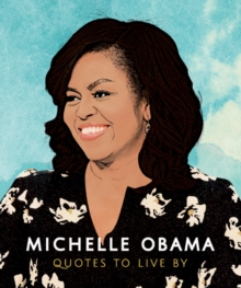 Michelle Obama: Quotes to Live By, Hardback Book