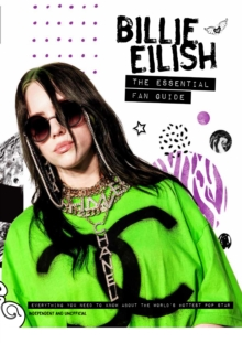 Billie Eilish - The Essential Fan Guide : All you need to know about pop's 'Bad Guy' superstar, Hardback Book