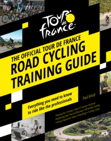The Official Tour de France Road Cycling Training Guide, Hardback Book