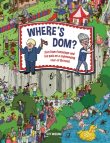 Where's Dom? : Join Dom Cummings on a sightseeing tour of Britain, Hardback Book