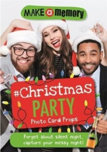 Make a Memory #Christmas Party : 46 photo cards for those epic Christmas party moments, Paperback / softback Book