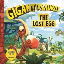 Gigantosaurus: The Lost Egg, Paperback / softback Book