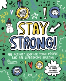 Stay Strong! Mindful Kids : An Activity Book for Young People Who Are Experiencing Bullying, Paperback / softback Book