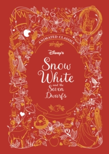 Snow White and the Seven Dwarfs (Disney Animated Classics), Hardback Book