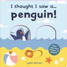 I thought I saw a... Penguin!, Board book Book
