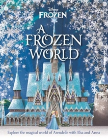 Disney: A Frozen World, Hardback Book