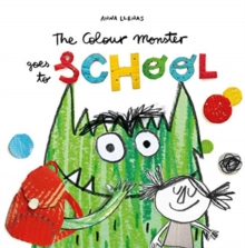 The Colour Monster Goes to School, Hardback Book