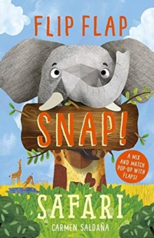 Flip Flap Snap: Safari, Hardback Book