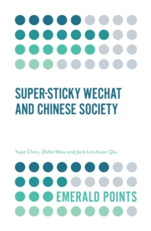 Super-sticky WeChat and Chinese Society, Paperback / softback Book