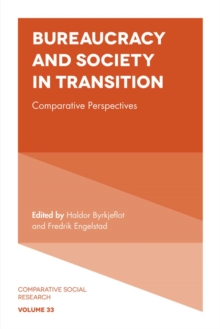 Bureaucracy and Society in Transition : Comparative Perspectives, Hardback Book