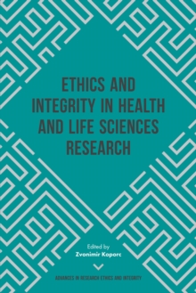 Ethics and Integrity in Health and Life Sciences Research, Hardback Book