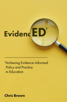 Achieving Evidence-Informed Policy and Practice in Education : EvidencED, Hardback Book
