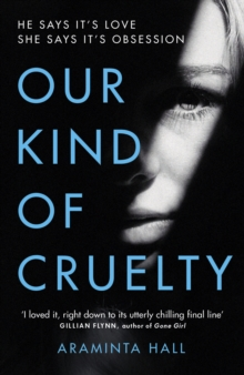 Our Kind of Cruelty : The most addictive psychological thriller you'll read this year, Paperback / softback Book