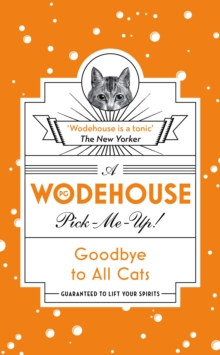 Goodbye to All Cats : (Wodehouse Pick-Me-Up), Paperback / softback Book