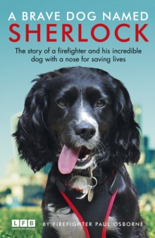 Sherlock: The Fire Brigade Dog, Paperback / softback Book