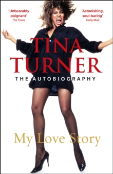 Tina Turner: My Love Story (Official Autobiography), Paperback / softback Book