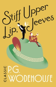 Stiff Upper Lip, Jeeves : (Jeeves & Wooster), Paperback / softback Book