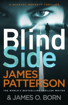 Blindside : (Michael Bennett 12). A missing daughter. A captive son. A secret deal., Paperback / softback Book