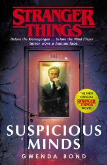 Stranger Things: Suspicious Minds : The First Official Novel, Paperback / softback Book