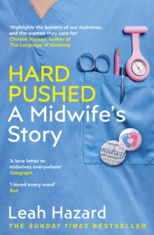 Hard Pushed : A Midwife's Story, Paperback / softback Book