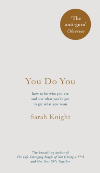 You Do You : (A No-F**ks-Given Guide) how to be who you are and use what you've got to get what you want, Hardback Book