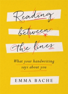 Reading Between the Lines : What your handwriting says about you, Hardback Book