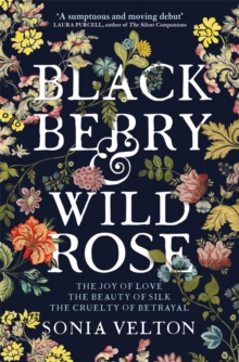 Blackberry and Wild Rose, Hardback Book