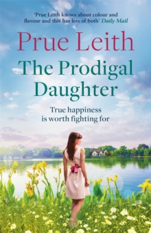 The Prodigal Daughter : a gripping family saga full of life-changing decisions, love and conflict, Paperback / softback Book