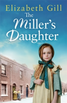 The Miller's Daughter : Will she be forever destined to the workhouse?, Hardback Book
