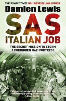 SAS Italian Job : The Secret Mission to Storm a Forbidden Nazi Fortress, Paperback / softback Book