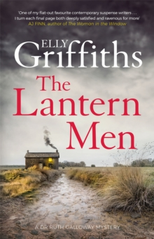 The Lantern Men : Dr Ruth Galloway Mysteries 12, Hardback Book