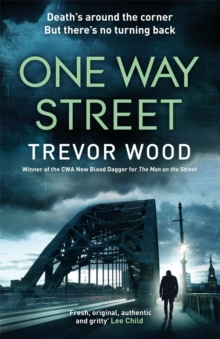 One Way Street : A gritty and addictive crime thriller. For fans of Val McDermid and Ian Rankin, Hardback Book