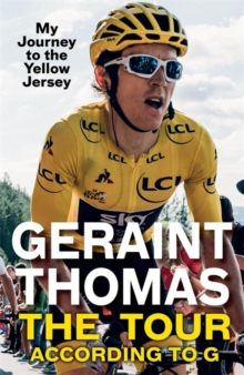 The Tour According to G : My Journey to the Yellow Jersey, Paperback / softback Book