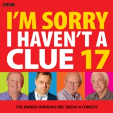 I'm Sorry I Haven't A Clue 17 : The Award-Winning BBC Radio 4 Comedy, eAudiobook MP3 eaudioBook
