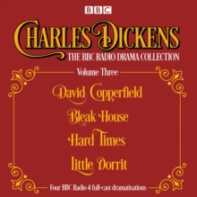Charles Dickens - The BBC Radio Drama Collection Volume Three : David Copperfield, Bleak House, Hard Times, Little Dorrit, CD-Audio Book