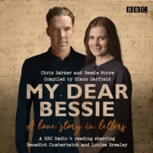 My Dear Bessie: A Love Story in Letters : A BBC Radio 4 adaptation, CD-Audio Book