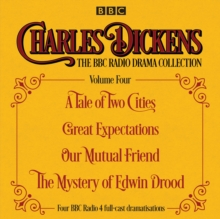 Charles Dickens - The BBC Radio Drama Collection Volume Four : A Tale of Two Cities, Great Expectations, Our Mutual Friend, The Mystery of Edwin Drood, CD-Audio Book