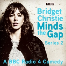 Bridget Christie Minds the Gap: The Complete Series 2 : A BBC Radio 4 comedy, eAudiobook MP3 eaudioBook