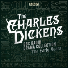 The Charles Dickens BBC Radio Drama Collection: The Early Years : Seven BBC Radio full-cast dramatisations, eAudiobook MP3 eaudioBook