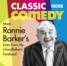 Ronnie Barker's More Lines From My Grandfather's Forehead, CD-Audio Book