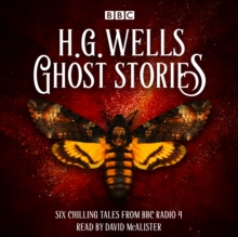 Ghost Stories by H G Wells : Six chilling tales from BBC Radio 4, eAudiobook MP3 eaudioBook