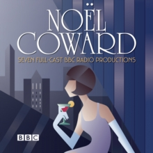 The Noel Coward BBC Radio Drama Collection : Seven BBC Radio full-cast productions, eAudiobook MP3 eaudioBook